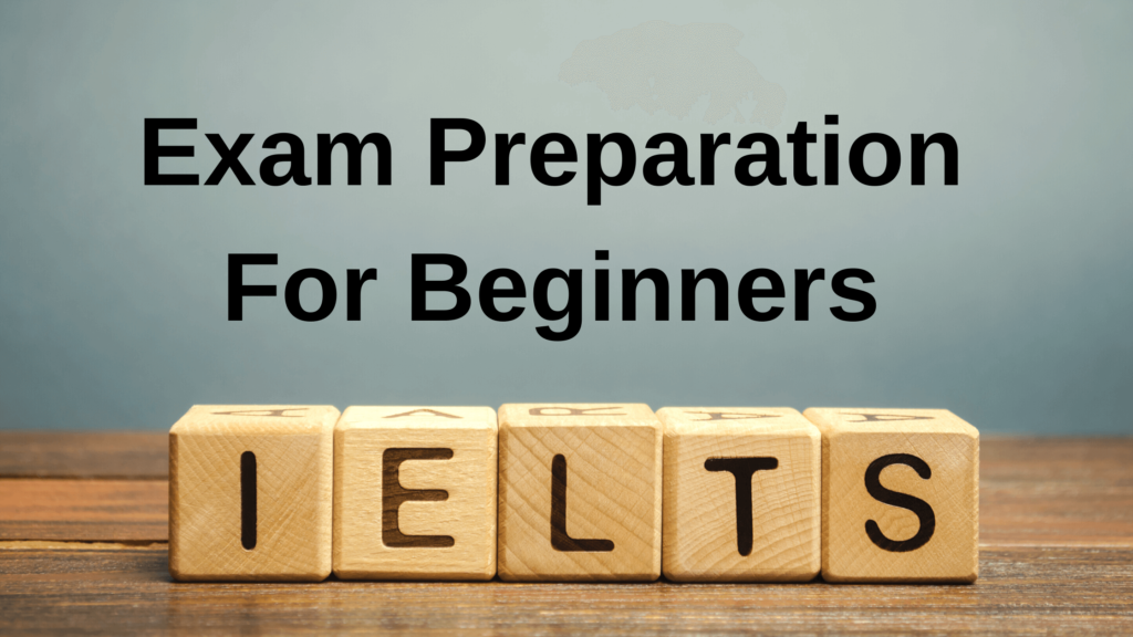 Exam Preparation for Beginners IELTS